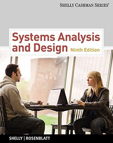 Systems Analysis and Design (with Systems Analysis and Design CourseMate with eBook Printed Access Card) (Shelly Cashman) 9th Edition